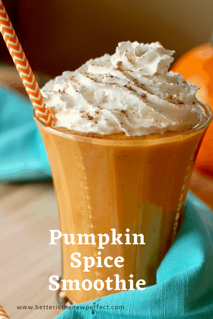 pinterest graphic for pumpkin spice smoothie with whipped cream and garnished with nutmeg from betteristhenewperfect.com