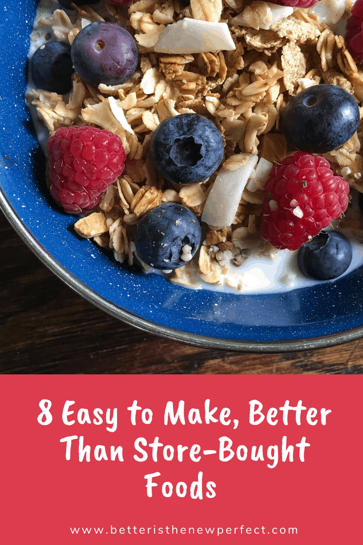 8 Easy to Make, Better Than Store-Bought Foods pinterest image