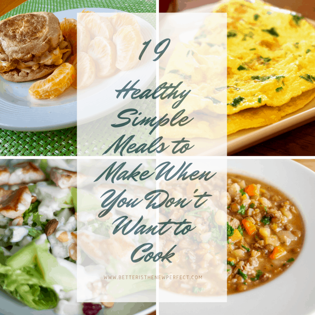 19 Healthy Simple Meals to Make When You Don't Want to Cook